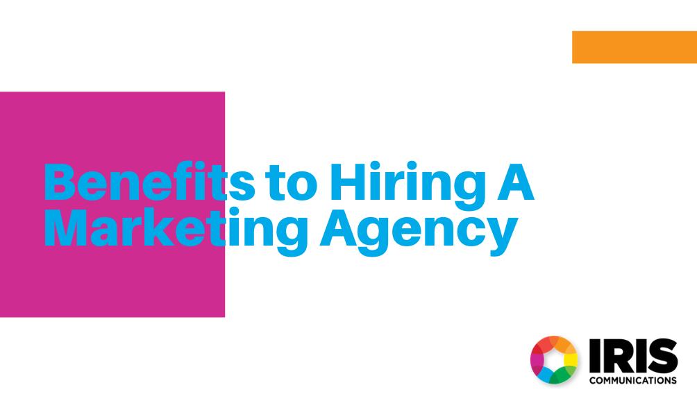 Benefits of Hiring A Marketing Agency